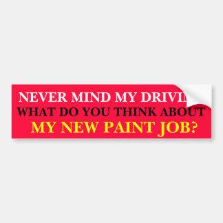 Never Mind My Driving Bumper Sticker Car Bumper Sticker