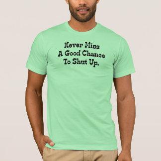 Never Miss A Good Chance Basic American Apparel T-Shirt