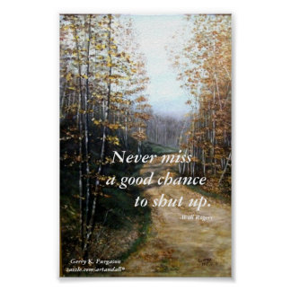 NEVER MISS A GOOD CHANCE-WILL ROGERS POSTER