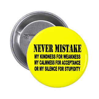 NEVER MISTAKE PINBACK BUTTON