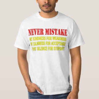 NEVER MISTAKE T-SHIRT