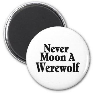 Never Moon A Werewolf Magnet