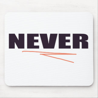 Never Mouse Pad