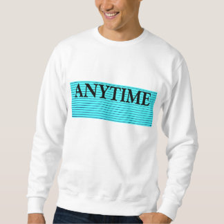 Never Need a Pick Up LIne Sweatshirt