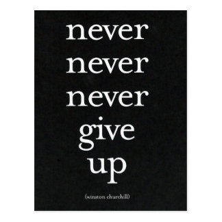 Never, Never Give Up Postcard