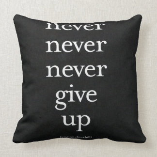 Never, Never Give Up Throw Pillow