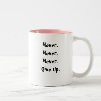Never Never Never Give Up Believe - Customized Coffee Mug