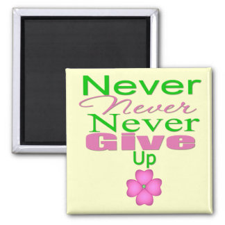 Never Never Never Give Up Fridge Magnet