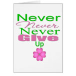 Never Never Never Give Up Greeting Cards