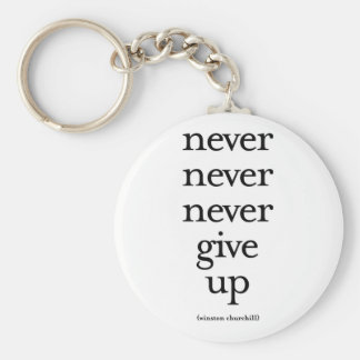Never Never Never Give Up Keychain
