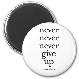 Never Never Never Give Up Magnet