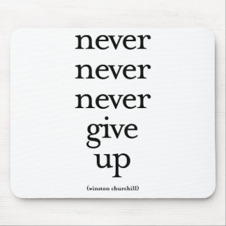 Never Never Never Give Up Mouse Pad