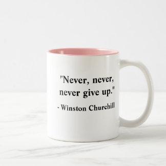 """Never, never, never give up.""  mug"
