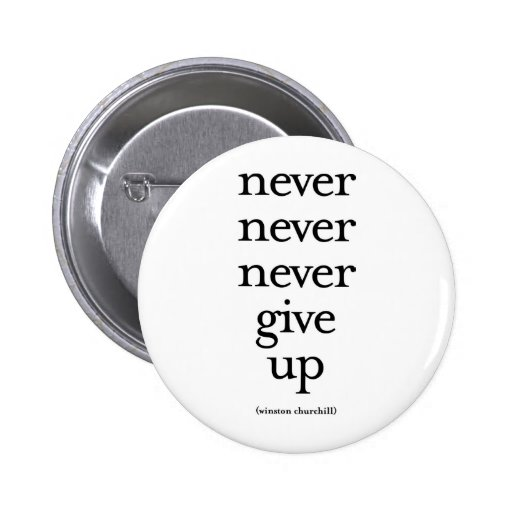 Never Never Never Give Up Pins