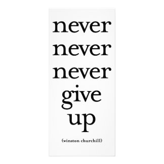 Never Never Never Give Up Custom Rack Card