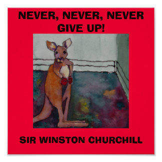 NEVER, NEVER, NEVER GIVE UP. W. CHURCHILL - POSTER