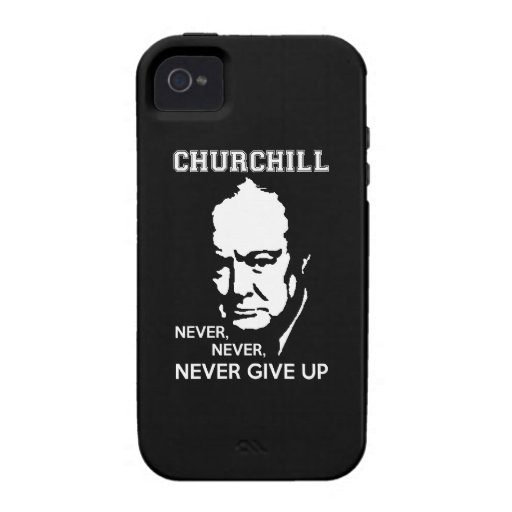 NEVER, NEVER NEVER GIVE UP WINSTON CHURCHILL QUOTE Case-Mate iPhone 4 COVER