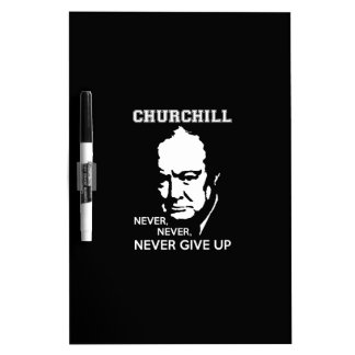 NEVER, NEVER NEVER GIVE UP WINSTON CHURCHILL QUOTE DRY ERASE BOARD