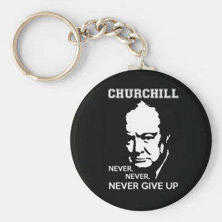 NEVER, NEVER NEVER GIVE UP WINSTON CHURCHILL QUOTE KEYCHAIN