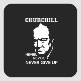 NEVER, NEVER NEVER GIVE UP WINSTON CHURCHILL QUOTE SQUARE STICKER