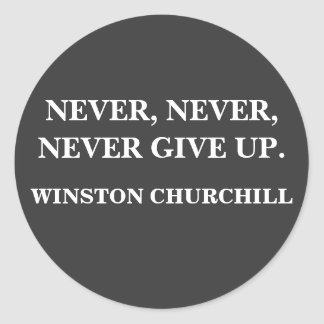NEVER, NEVERGIVE UP, WINSTON CHURCHILL - STICKER