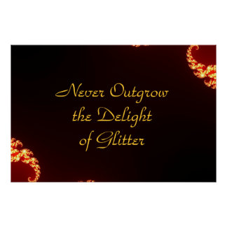 Never Outgrow the Delight of Glitter Poster