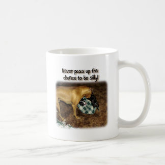 Never Pass Up The Chance to be Silly! Coffee Mugs
