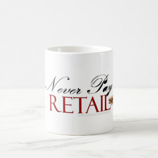 Never Pay Retail - Coffee Mug