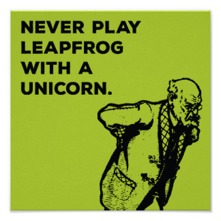 Never play leapfrog with a unicorn poster