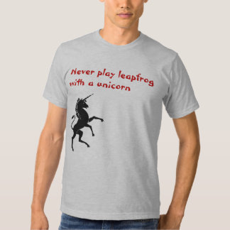 Never play leapfrog with a unicorn shirts