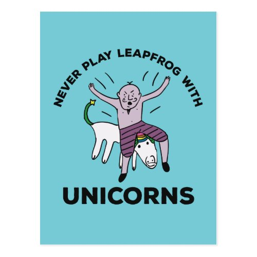 Never play leapfrog with Unicorns Funny Postcard