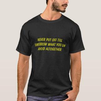 Never Put Off T-Shirt