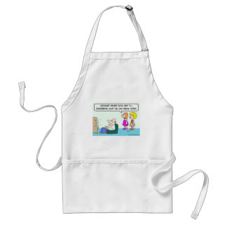 never put off till tomorrow what can drink today adult apron