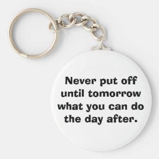 Never put off until tomorrow... keychain