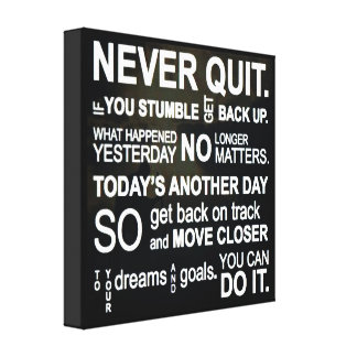 NEVER QUIT CANVAS PRINT