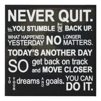 NEVER QUIT FAUX CANVAS PRINT