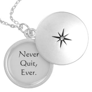 Never Quit Quote Locket Necklace