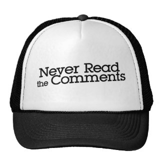 Never Read the Comments Trucker Hat