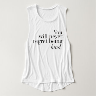 Never Regret Being Kind | Inspirational Tank Top