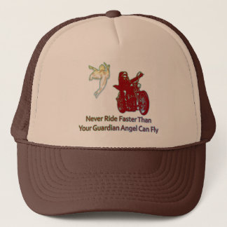NEVER RIDE FASTER THAN YOUR GUARDIAN ANGEL CAN FLY TRUCKER HAT