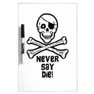 Never Say Die Black Text Dry Erase Whiteboards