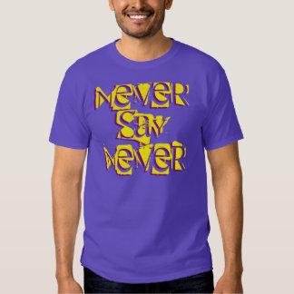 Never say Never Men's Basic Dark T-Shirt
