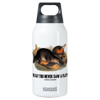 Never Say You Never Saw A Platypus Thermos Water Bottle