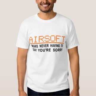 Never say you're sorry! t-shirts