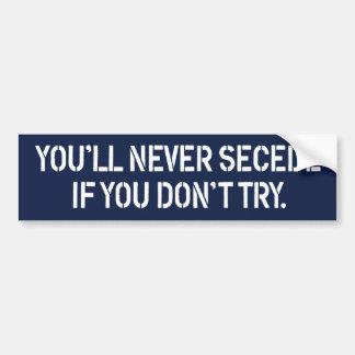 Never Secede Bumper Sticker