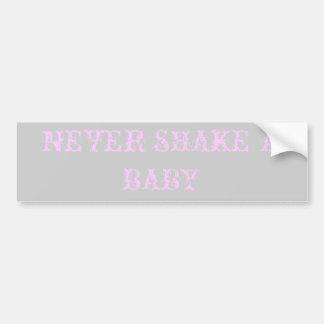 NEVER SHAKE A BABY CAR BUMPER STICKER