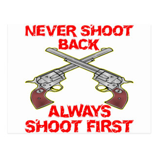 Never Shoot Back Always Shoot First Postcard