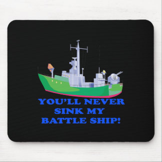 Never Sink My Battle Ship Mouse Pad