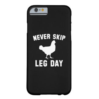 Never Skip Leg Day Barely There iPhone 6 Case
