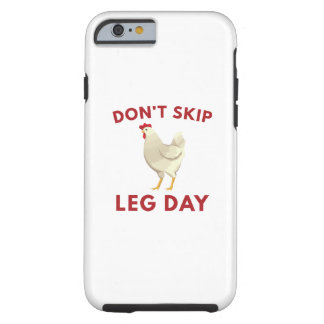 Never Skip Leg Day Tough iPhone 6 Case